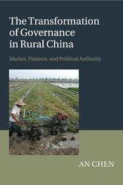 The Transformation of Governance in Rural China by An Chen