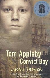 Tom Appleby, Convict Boy by Jackie French image