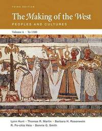 The Making of the West, Volume A to 1500: Peoples and Cultures by University Lynn Hunt (University of California, Los Angeles UCLA University of California, Los Angeles University of California, Los Angeles Universit image