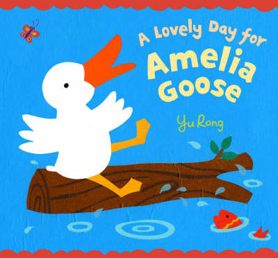 A Lovely Day for Amelia Goose by Yu Rong