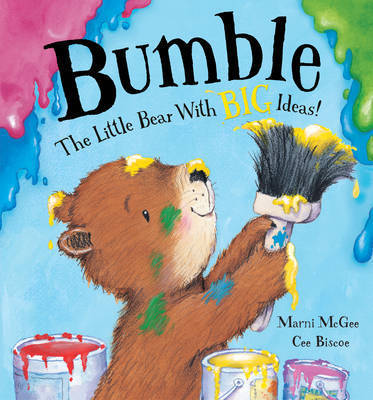 Bumble - The Little Bear with Big Ideas by Marni McGee