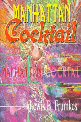 Manhattan Cocktail by Lewis Burke Frumkes