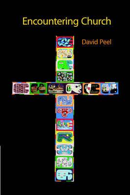 Encountering Church by David, R Peel