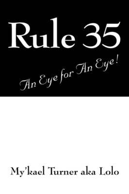 Rule 35 by My'kael Turner aka Lolo