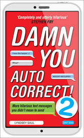 Damn You Autocorrect! 2 by Lyndsey Saul