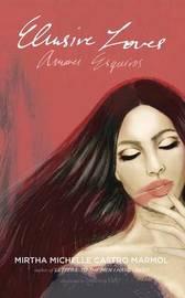 Elusive Loves by Mirtha Michelle Castro Marmol