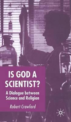 Is God a Scientist? by R. Crawford