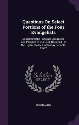 Questions on Select Portions of the Four Evangelists by Joseph Allen image