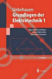 Grundlagen Der Elektrotechnik 1 by Rolf Unbehauen