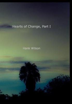 Hearts of Change, Part One. by Hank Wilson image