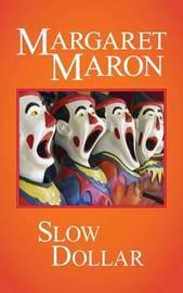 Slow Dollar by Margaret Maron