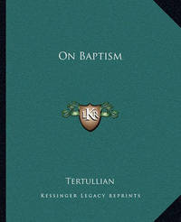 On Baptism by . Tertullian