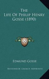 The Life of Philip Henry Gosse (1890) by Edmund Gosse