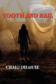 Tooth and Nail by Craig DiLouie image