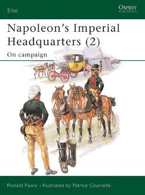Napoleon's Imperial Headquarters: v. 2 by Ronald Pawly image