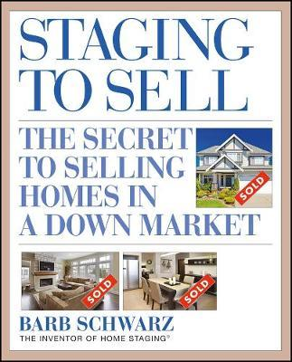 Staging to Sell by Barb Schwarz