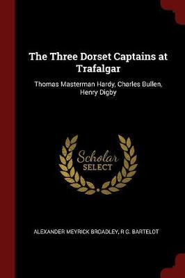 The Three Dorset Captains at Trafalgar by Alexander Meyrick Broadley
