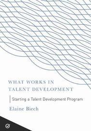 Starting a Talent Development Program by Elaine Biech