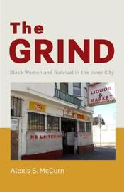 The Grind by Alexis S. McCurn