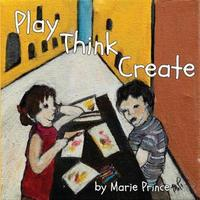 Play Think Create by Marie Prince image
