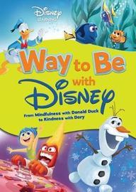 Way to Be with Disney by Sheila Sweeny Higginson