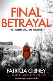 Final Betrayal by Patricia Gibney