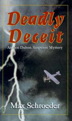 Deadly Deceit: An Ace Dalton Suspense Mystery by Max Schroeder