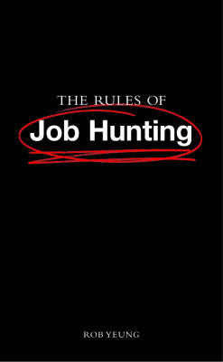 The Rules of Job Hunting by Rob Yeung
