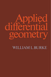 Applied Differential Geometry by William L. Burke