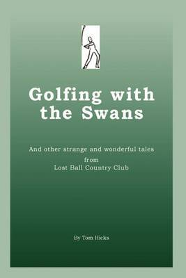 Golfing with the Swans by Tom Hicks image