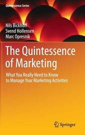 The Quintessence of Marketing by Nils Bickhoff