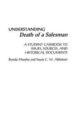 Understanding Death of a Salesman by Brenda Murphy image