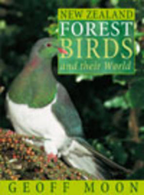 New Zealand Forest Birds and Their World by Geoff Moon image