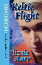 Keltic Flight by Lizzie Starr