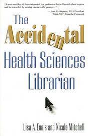 The Accidental Health Sciences Librarian by Lisa A Ennis image