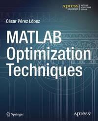 MATLAB Optimization Techniques by Cesar Lopez