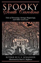 Spooky South Carolina by S.E. Schlosser