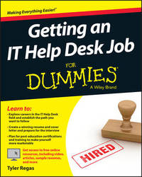 Getting an It Help Desk Job for Dummies by Tyler Regas
