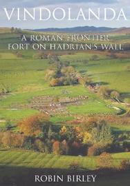Vindolanda by Robin Birley