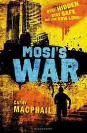 Mosi's War by Cathy MacPhail
