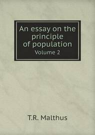 An Essay on the Principle of Population Volume 2 by T.R. Malthus