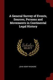A General Survey of Events, Sources, Persons and Movements in Continental Legal History by John Henry Wigmore image