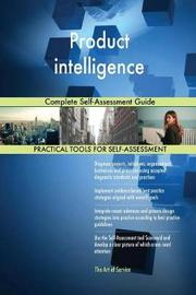 Product Intelligence Complete Self-Assessment Guide by Gerardus Blokdyk image