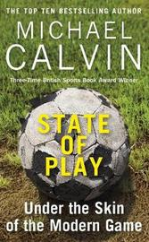 State of Play by Michael Calvin