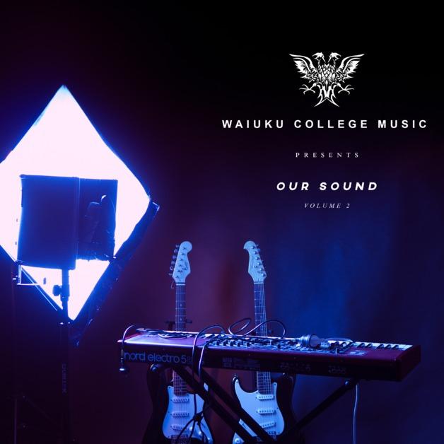 Waiuku College Music presents Our Sound Volume 2 by Waiuku College