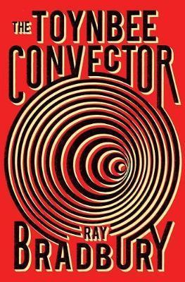 The Toynbee Convector by Ray D Bradbury
