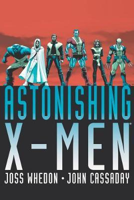 Astonishing X-men By Joss Whedon & John Cassaday Omnibus by Joss Whedon