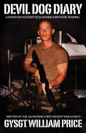 Devil Dog Diary: A Day by Day Account of US Marine Corps Training by GYSGT Will Price image
