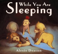 While You Are Sleeping by Alexis Deacon image