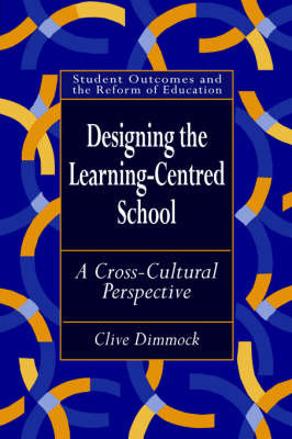 Designing the Learning-centred School by Clive Dimmock image